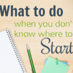 What to Do When You Don't Know Where to Start