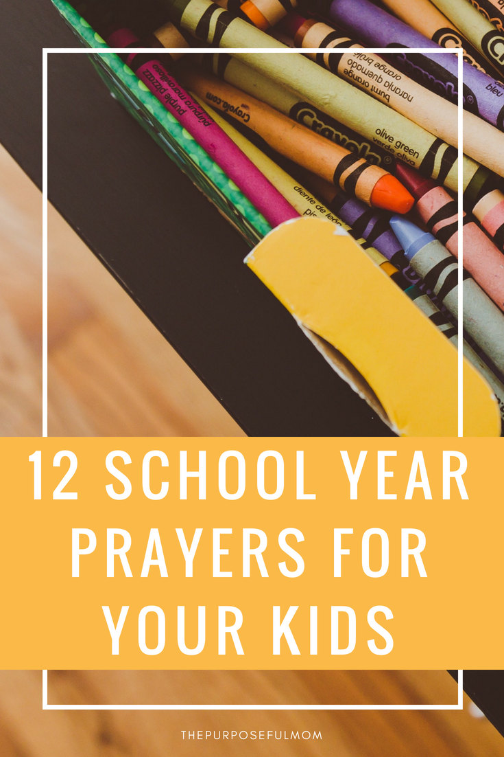 12 school year prayers to strengthen your kids faith and character with free printable!