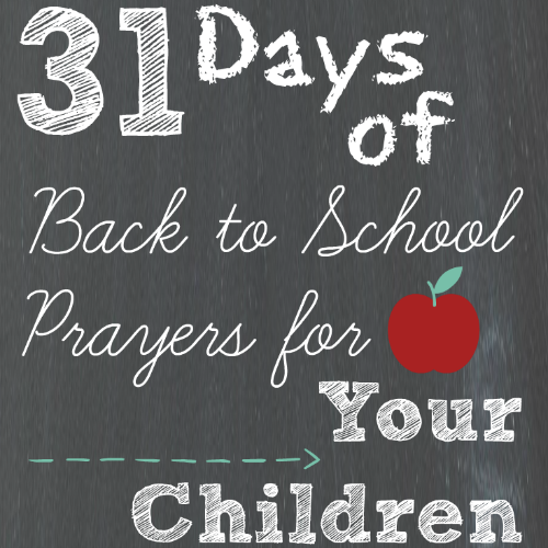 Back to school year prayers for your children! Free printable calendar!