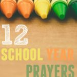 12 School Year Prayers for your Children