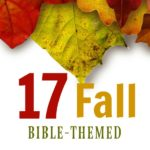 17 Fall Themed Bible Based Activities and Crafts
