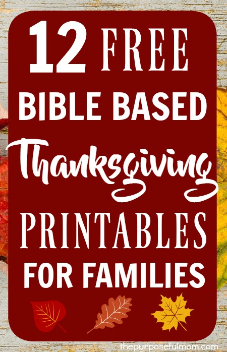 12 Free Bible Based Thanksgiving Printables for Families! Lots of fun ideas for teaching Scriptures that teach us to give thanks!
