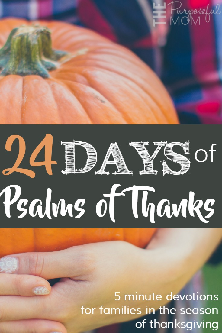 24 days of psalms of thanks: 5 minute family devotions for the season of thanksgiving