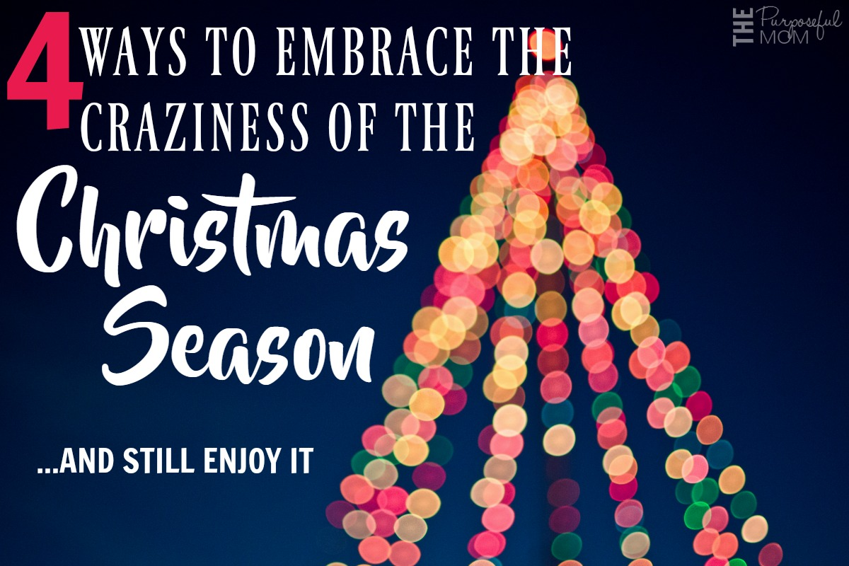 4-ways-to-embrace-the-craziness-of-christmas