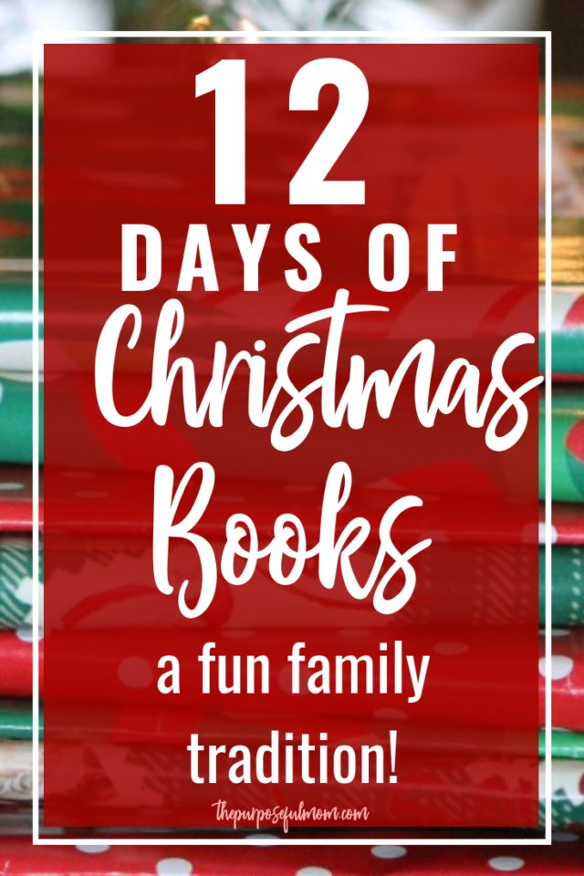 12 Days of Christmas books family tradition with the list of books we use for toddler, preschool and elementary age kids!