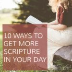 10 Ways to Get More Scripture in Your Day