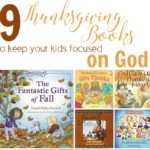 9 Thanksgiving Books That Keep Your Kids Focused on God