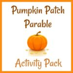 Pumpkin Patch Parable Activity Pack!