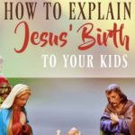 How to Explain Jesus' Birth to Your Kids