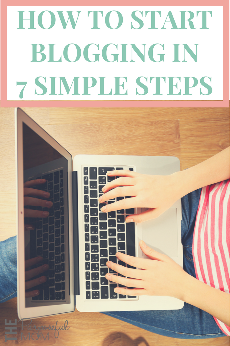 how to start blogging in 7 simple steps