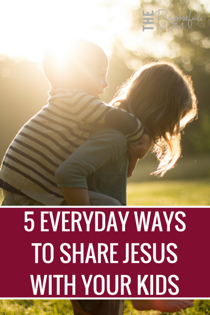 5 simple ways to share Jesus with your kids