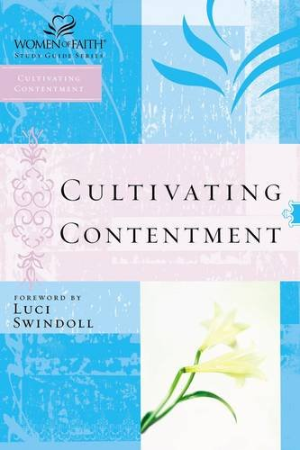 Cultivating Contentment Women of Faith Bible study Lucy Swindoll