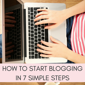 HOW TO START BLOGGING IN 7 SIMPLE STEPS SIDEBAR