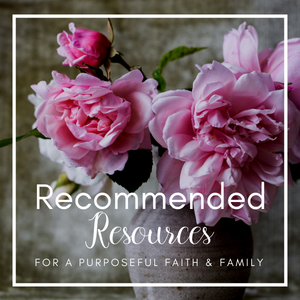 Recommended Resources for Christian moms and families