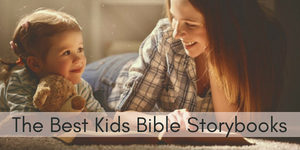 The Best Kids Bible Storybooks