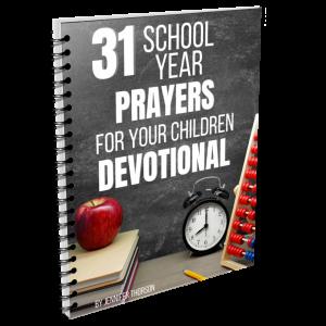 31 school year prayers for your children devotional