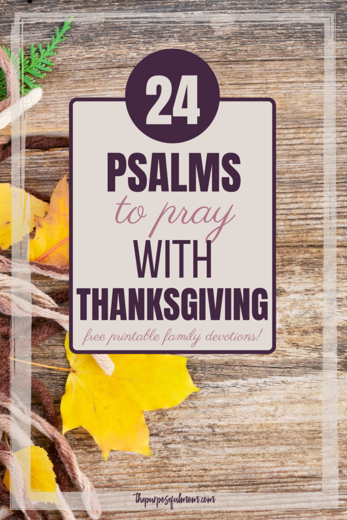 24 Psalms of Thanks to pray with thanksgiving