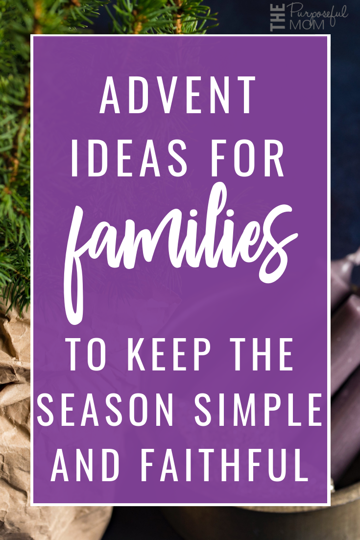 Advent ideas for families: 4 ways to keep the season simple and faithful! Bible studies, devotionals, Advent book ideas and more!