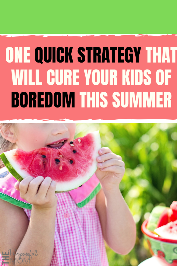 A quick strategy to handle when your kids say I'm bored this summer