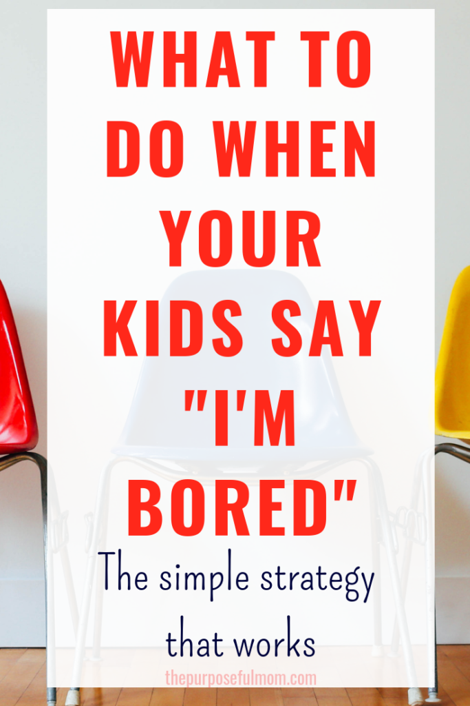 What to do when my kids say they are bored