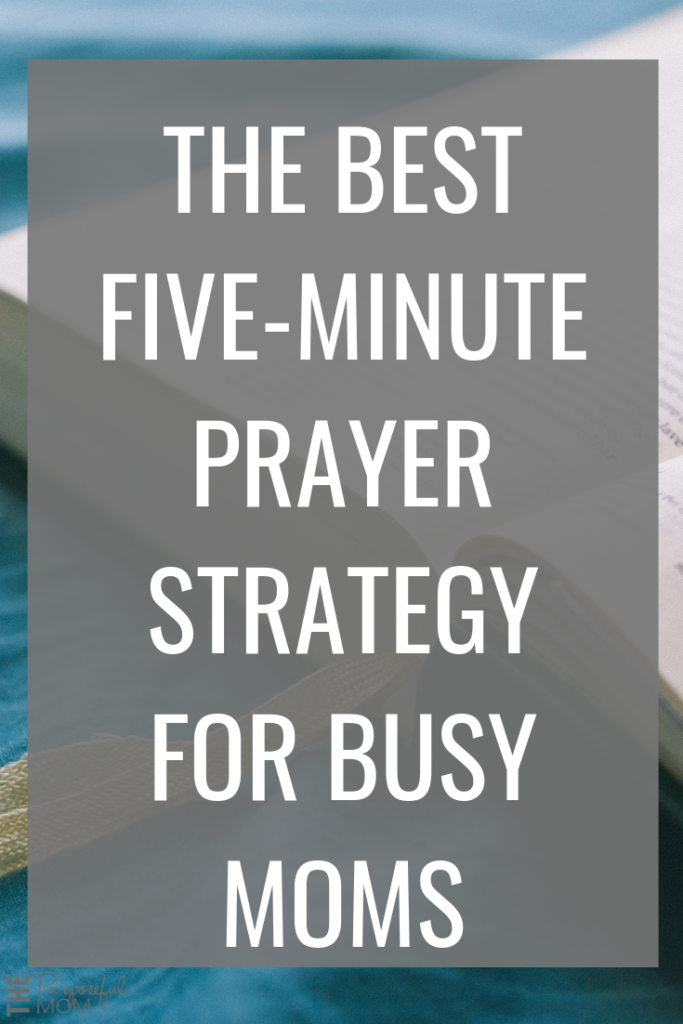 The best prayer strategy for busy moms: how to find time to pray when you're a busy mom!
