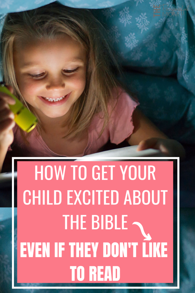how to get my child to enjoy reading the Bible